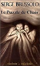 Le Puzzle de Chair by Serge Brussolo