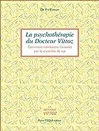 La psychothéraphie du docteur Vittoz.…