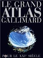 Grand Atlas pour le XXIème siècle by…
