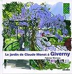 Le jardin de Claude Monet à Giverny…