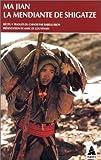 Ma Jian: La Mendiante de Shigatze
