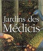Jardins des Medicis by Cristina Acidini…