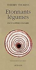 Etonnants Légumes by Thierry Thorens