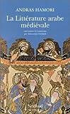 Hamori, Andras: La Littérature arabe médiévale (French Edition)