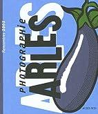 Rencontres de la photographie Arles 2005 :…