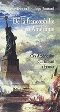 De la francophilie en Amérique: ces…