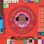 Le quartier enchantant (1CD audio) by Claude…