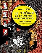 Le trésor de la Pierre-aux-Corbeaux…