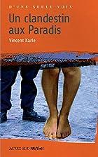 Un clandestin aux Paradis by Vincent Karle