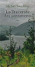 TRAVERSÉE DES SENTIMENTS (LA) by Michel…