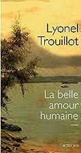La belle amour humaine by Lyonel Trouillot