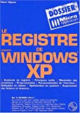 Hipson, Peter: Le registre de Microsoft Windows XP (French Edition)