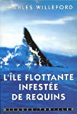 Charles Willeford: L'ile flottante infest.requins