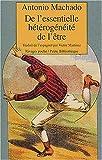 Machado, Antonio: De l'essentielle hétérogénéite de l'être (French Edition)