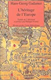 Gadamer, Hans-Georg: L'Héritage de l'Europe (French Edition)