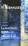 Vassanji, M.G.: La Troublante histoire de Vikram Lall