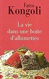 Fatos Kongoli: La vie dans une boîte d'allumettes (French Edition)