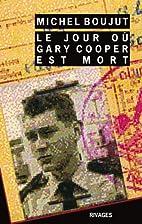 Le Jour où Gary Cooper est mort by Michel…