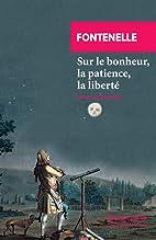 Sur le bonheur, la patience, la liberté by…