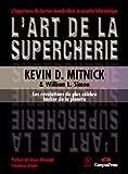 Mitnick, Kevin D.: L'art de la supercherie: Les révélations du plus célèbre hacker de la planète (French Edition)