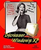 Décrasser Windows XP by Joli Ballew