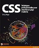 Eric A. Meyer: CSS Techniques professionnelles pour une mise en page moderne (French Edition)