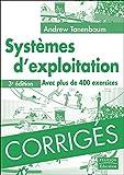 Andrew Tanenbaum: Corrigés de systèmes d'exploitation 3ème Ed. (French Edition)