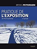 Bryan Peterson: Pratique de l'exposition en photographie (French Edition)