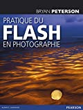 Bryan Peterson: Pratique du flash en photographie (French Edition)