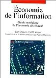 Shapiro, Carl: Economie de l'information: Guide stratégique de l'économie des réseaux (French Edition)