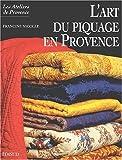 Nicolle, Francine: L'art du piquage en provence (French Edition)