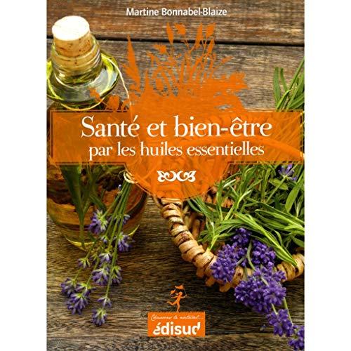 sante-et-bien-etre-par-les-huiles-essentielles-conseils-et-recettes-dune-pharmacienne-herboriste