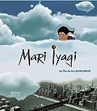 Mari Iyagi (un film de Lee Sung-Gang) by…