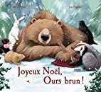 Joyeux Noël, ours brun! by Karma Wilson