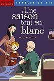 Eric Sanvoisin: Une saison tout en blanc (French Edition)