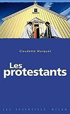 Les protestants by Claudette Marquet