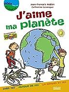 J'aime ma planète by Jean-François Noblet