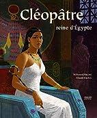 Cléopâtre reine d'Egypte…