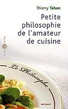 Petite philosophie de l'amateur de cuisine…