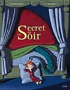 Le Secret du Soir by Cécile…