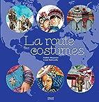 La route des costumes by Frédéric Maupomé