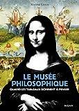 Laffon, Martine: Le musée philosophique: Quand les tableaux donnent à penser