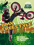BMX Freestyle by Isabelle Thomas
