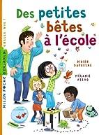 des petites betes a l ecole by Didier…