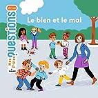 LE BIEN ET LE MAL by Sophie Dussaussois