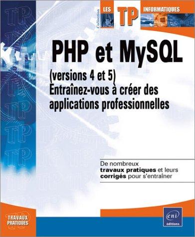 php-et-mysql-versions-4-et-5-entrainez-vous-a-creer-des-applications-professionnelles