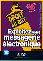 EXPLOITEZ VOTRE MESSAGERIE ELECTRONIQUE by…