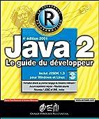 Java 2 : le guide du développeur by…