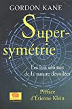 Gordon Kane: Supersymétrie (French Edition)