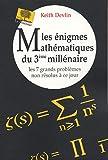 Devlin, Keith: les enigmes mathematiques du 3e millenaire ; les sept grands problemes non resolus a ce jour